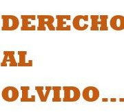 DERECHO OLVIDO